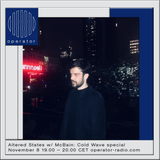 Altered States w/ McBain: Cold Wave special - 8th November 2017