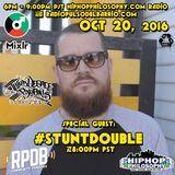 "10/20/16 Stuntdounble & Tenshun ""Third Degree Burns"" Mixshow, Hiphopphilosophy.com Radio &RPDB Radio"