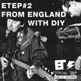 Evening Town Ep.2 - From England with DIY