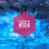 Fluidnation #104 [Chill Radio UK]
