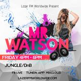 Mr Watson Lazer FM Cover Show 27th October Jungle DnB
