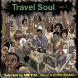 Travel Soul Vol 1 & Selected by Mirtha - Mixed By Roosticman