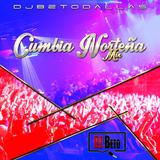 Cumbia Norteña Mix .:DJ Beto:.