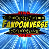 The Expanded Fandomverse - Episode 047