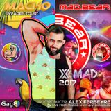 ALEX FERBEYRE - MADBEAR 2017: X-Party Macho USA Invasion (Live Recording)