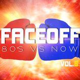 FaceOff_ 80's vs. Now, Vol. 5
