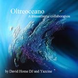 Oltreoceano - David Home DJ & Yazcine Collaboration