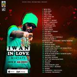IWAN IN LOVE MIXTAPE Hosted By Nana Dubwise