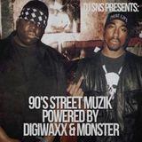 DJ SNS PRESENTS 90'S STREET MUZIK BY DIGIWAXX