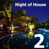 Night of House 2