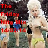 The Friday Nite Mix 14/02/14