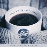 Cold Winter, Hot Coffee Vol. 2 (Side A: Morning Vibe) (2017)