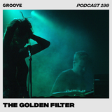 Groove Podcast 199 - The Golden Filter