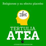 Tertulia Atea: Las Religiones como Placebo