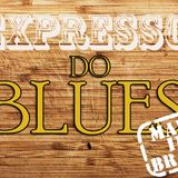 Expresso do Blues Programa 05 - Blues Made in Brasil