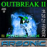 ► OUTBREAK 2 ► promo-mix by ARSONIC I8.2.2oI6