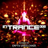 In Trance 008 (Mixed By Empty Wheelchair)