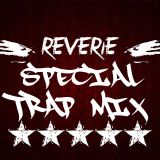 REVERIE Special Trap Mix
