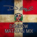 DJ EazyiZ Dembow Matatan Mix