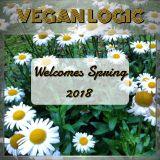 VEGAN LOGIC WELCOMES SPRING 2018 - 21.3.2018
