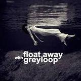 Greyloop presents Float Away Episode 143 (incl Paul2Paul Guest Mix) Live @ Houseradio.pl 2017-02-21