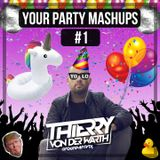 Thierry von der Warth -  Your Party Mashups #1
