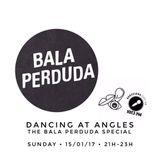 Dancing At Angles... The Bala Perduda Special