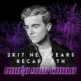 | Gianni Don Carlo | The Recap | 2K17 | New Years MIX |
