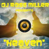 29.01.17 HEAVEN  MIXED LIVE BY DJ ROSS MILLER @ WWW.DJROSSMILLER.PODOMATIC.COM