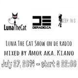 De Radio - Luna The Cat Show ep.28, mixed by Amor aka Kiano (July 27, 2014)