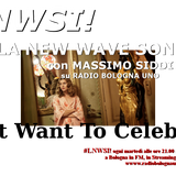 #LNWSI! La New Wave Sono Io! con Massimo Siddi -  I Just Want To Celebrate