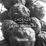 Cadenza Podcast | 200 - David Morales (Source)