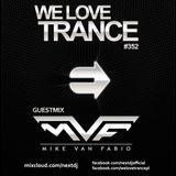 Next DJ pres We Love Trance 352 - Mike van Fabio guestmix (06-2016)