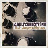 DJ Jaymz Nylon - Adult Selections #245