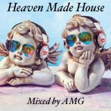 Heaven Made House - Ibiza 2017 - Mixed by AMG