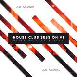Alex & Beck - House Club Session #1