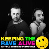 Keeping The Rave Alive Episode 367 feat. 2 Brothers of Hardstyle