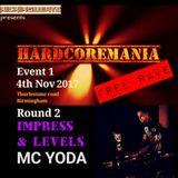 HARDCORE MANIA 1- round 2 IMPRESS & LEVELS MC YODA Nov 2017  kickingbeats  live birmingham
