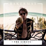Bakermat presents The Circus #009