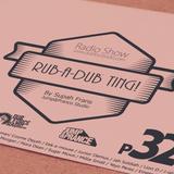 Rub-a-dub Ting! P32 * Reggae Radio * 27/03/2017