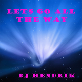 Lets Go All The Way (03-05-2018)