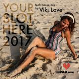 Viki Love - Your Slot Here 2017 ( Tech House mix )
