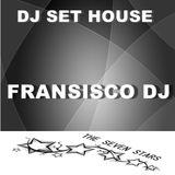 Fransisco Dj (Dj Set House)