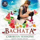Bachata Caribean Sessions (Joseph Special Mix)