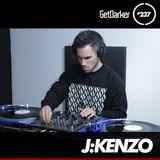 J:Kenzo - GetDarker TV 237 [Artikal Music UK Takeover]