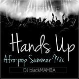 Hands Up Afro-pop Summer Mix