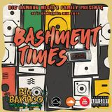 Big Bamboo Mighty Family - Bashment Times (90's Dancehall Mix 2018)