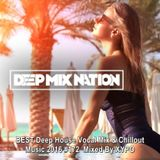 DeepMixNation #172 ♦ BEST Deep House Mix & Chillout Music 2016 ♦  Mixed By XYPO
