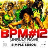 BPM vol 12 ( Unruly Rave )