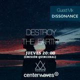 Destroy the Earth 080 - Dissonance Guestmix